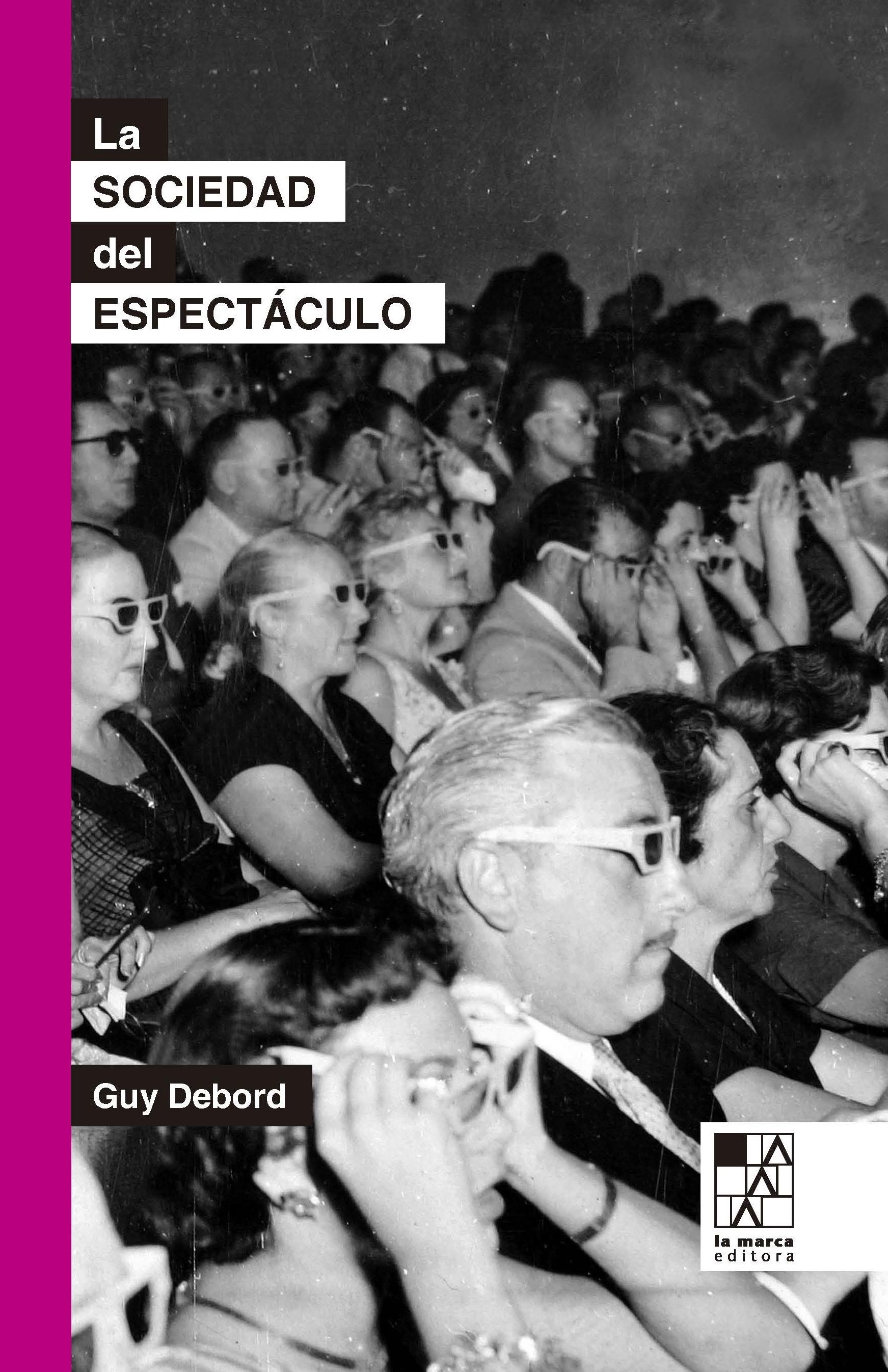 La sociedad del espectáculo [Edición especial] de Guy Debord - la marca  editora