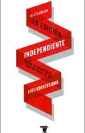 La edición independiente como herramienta protagónica de la bibliodiversidad