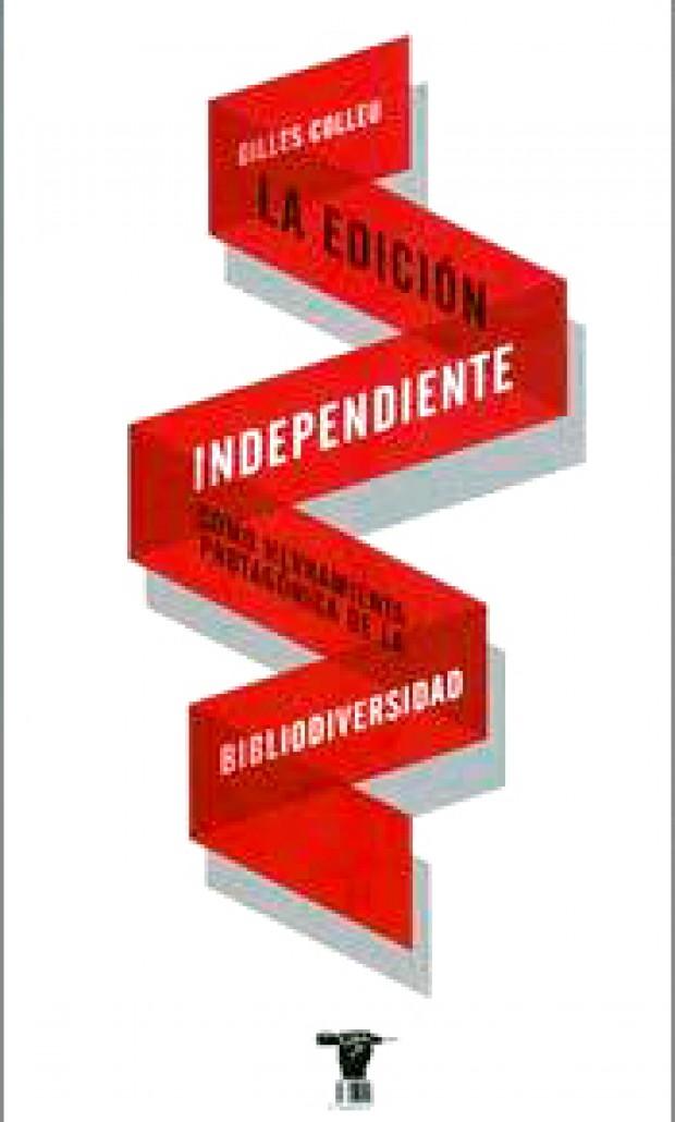Portada La edición independiente como herramienta protagónica de la bibliodiversidad