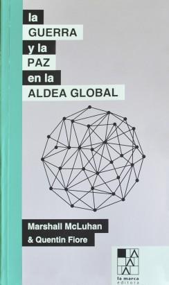 La guerra y la paz en la aldea global