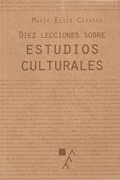 Diez lecciones sobre estudios culturales